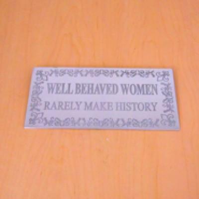 23782 - WALL PLAQUE - WELL BEHAVED WOMEN