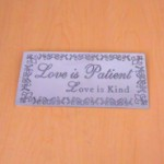 23785 - WALL PLAQUE - LOVE IS PATIENT